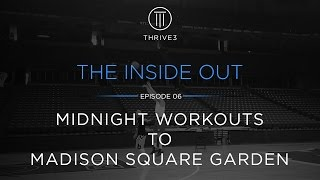 Midnight Workouts to Madison Square Garden