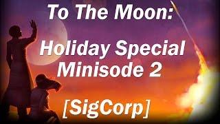 To the Moon: Holiday Special Minisode 2 - [Такого я не ожидал]
