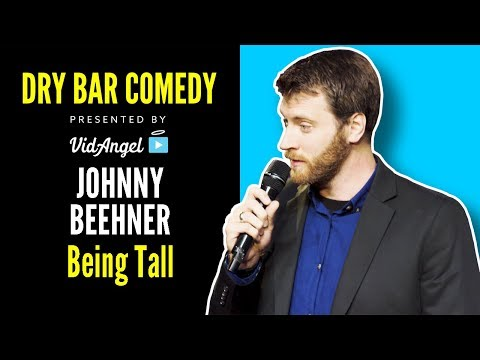 Johnny Beehner on The Benefits of being a tall human - Dry Bar Comedy
