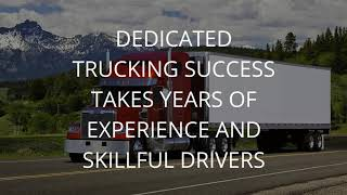 Dedicated Trucking Services Need to be Reliable and Flexible and Meet Changing Needs