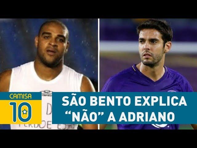 SÃO BENTO explica 'NÃO' a ADRIANO e quer contratar KAKÁ!