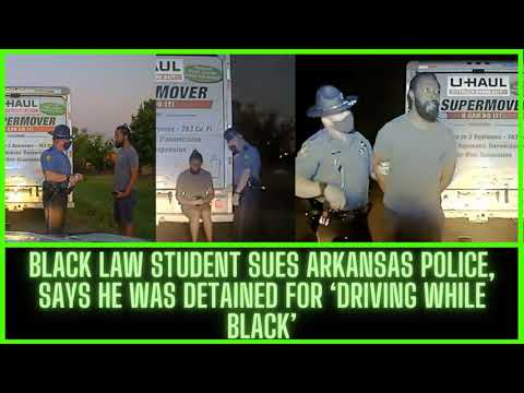 |NEWS| D.W.B-Black Law Student Sues Arkansas Police For False Detainment