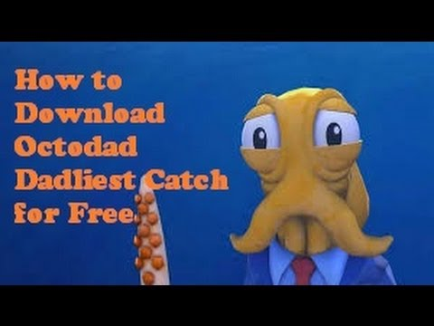 How to Download Octodad Dadliest Catch for Free