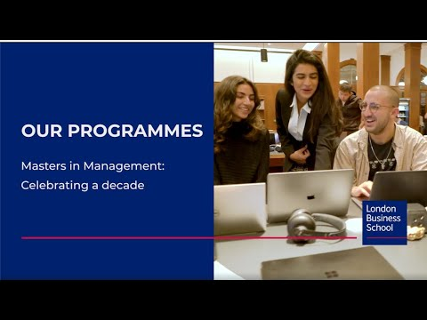 Masters in Management: Celebrating a decade | London Business School