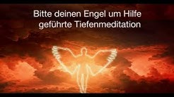 Bitte deinen Engel um Hilfe - Geführte tiefe Meditation