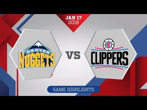 Denver Nuggets vs. Los Angeles Clippers - January 17, 2018