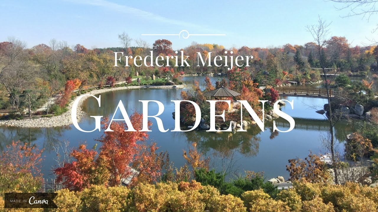 Frederik Meijer Gardens Youtube