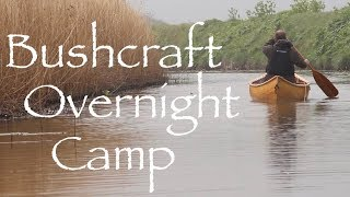 Bushcraft Overnighter Canoe Trip with Kent Survival. River Wantsum.