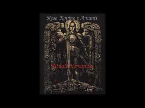 Rose Rovine E Amanti - Rituale Romanum [Full Album]