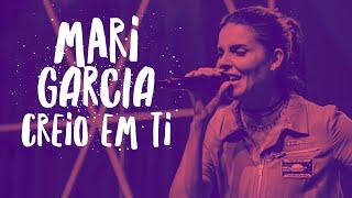 Baixar Creio em Ti - Mari Garcia