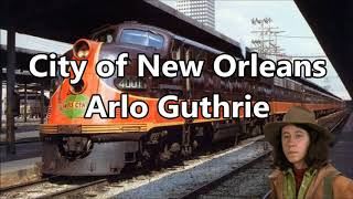 City of New Orleans Arlo Guthrie with Lyrics