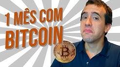 Resolvi comprar bitcoin! O que aconteceu com o meu dinheiro depois de 1 mês em criptoativos?