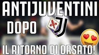 ANTIJUVENTINI dopo Fiorentina - JUVENTUS 0-3 |