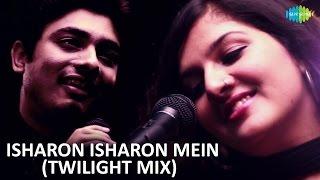 Isharon Isharon Mein | Twilight Mix | Jai - Parthiv feat. Bhavya Pandit, Abhay Jodhpurkar