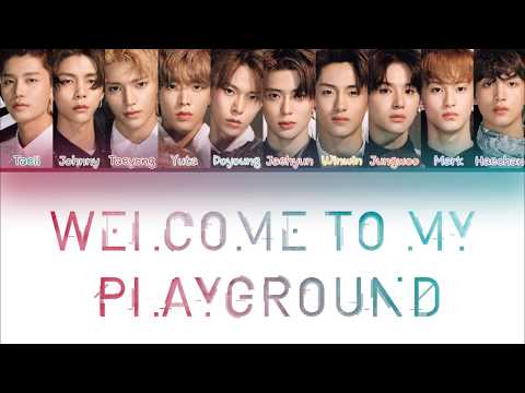 NCT 127 - Welcome To My Playground [Color Coded Lyrics Han/Rom/Eng]