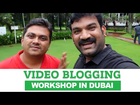 We are coming to Dubai - Video Blogging As A Career - Workshop in Dubai on July 27