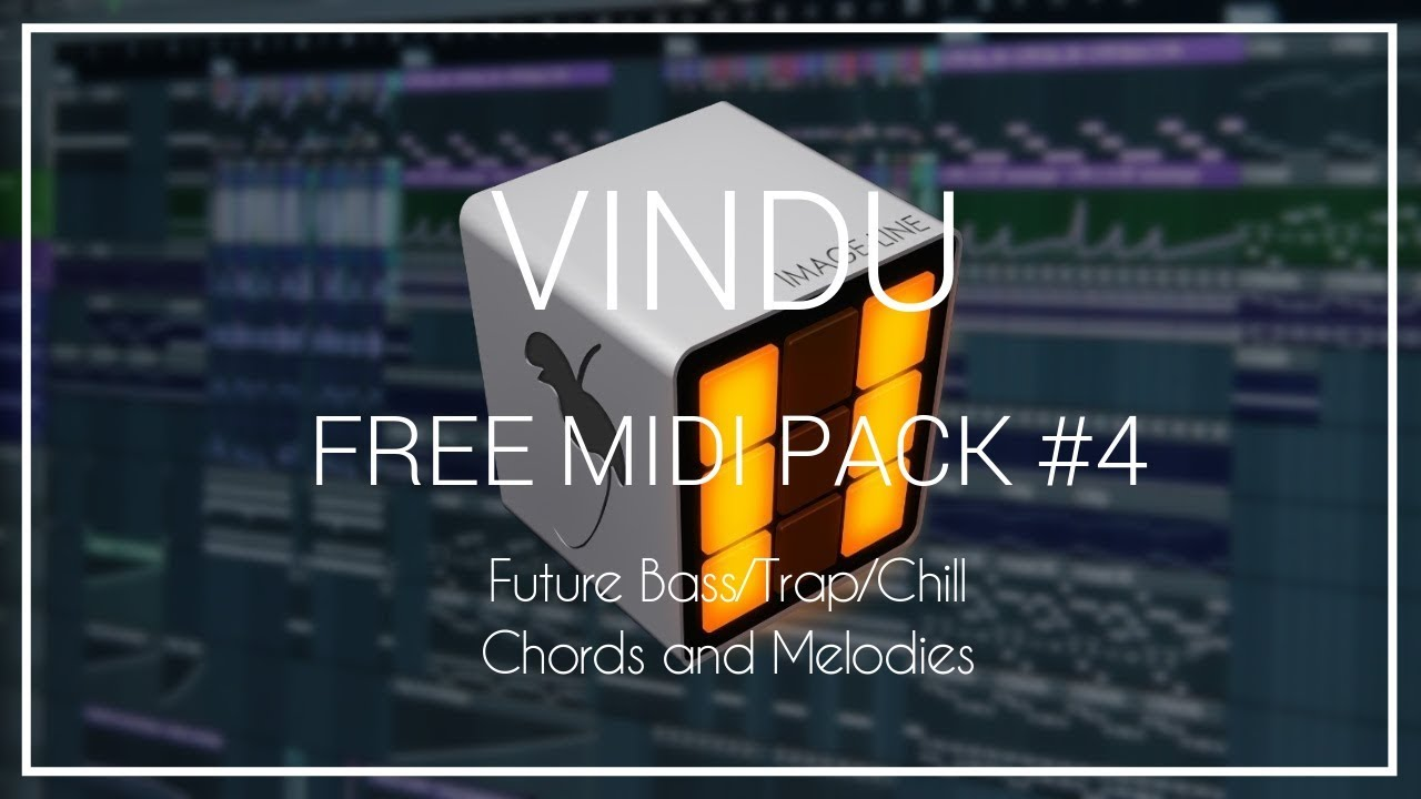 Free Midi Pack #4 | VINDU PROJECTS | Trap/Future Bass/Chill Chords And  Melodies