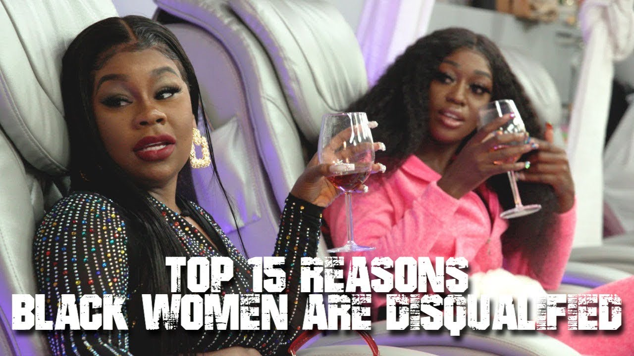 TOP 15 REASONS BLACK WOMEN ARE DISQUALIFIED