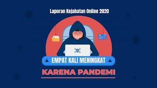 Laporan Kejahatan Online 2020 Meningkat 4 Kali Lipat Selama Pandemi