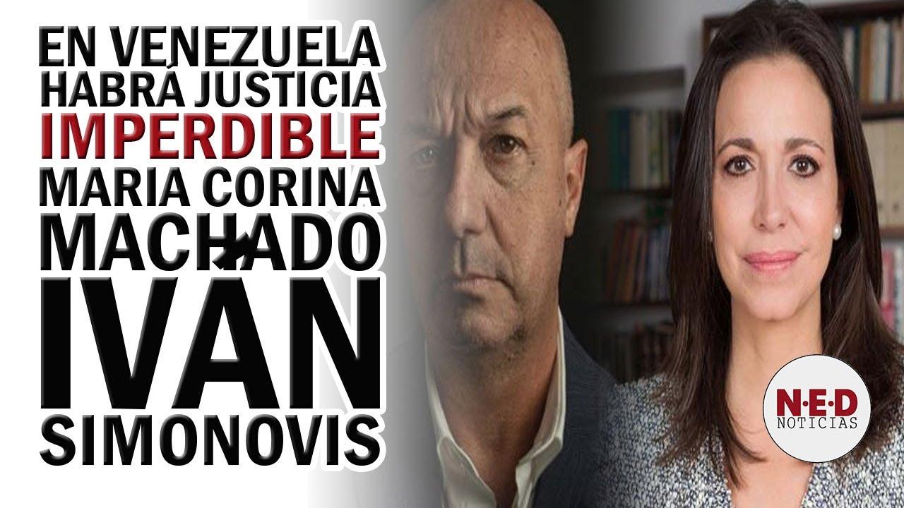 EN VENEZUELA HABRÁ JUSTICIA #4MAY IMPERDIBLE MARIA CORINA MACHADO CON IVÁN SIMONOVIS