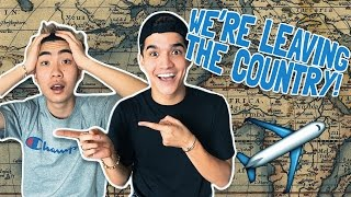 WE'RE LEAVING THE COUNTRY!!