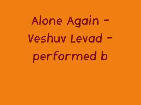 Alone Again - Veshuv Levad - performed by me (In Hebrew) - On Ziv