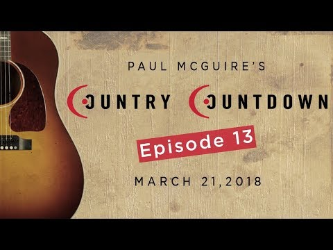 Paul McGuire's Country Countdown Episode 13 - March 21, 2018