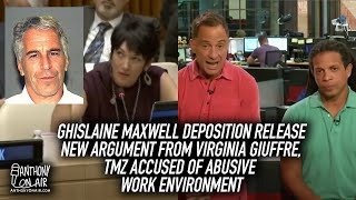 Ghislaine Maxwell Deposition Release New Argument, TMZ Accused of abusive work environment
