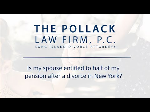 is-my-spouse-entitled-to-half-of-my-pension-after-a-divorce-in-new-york?