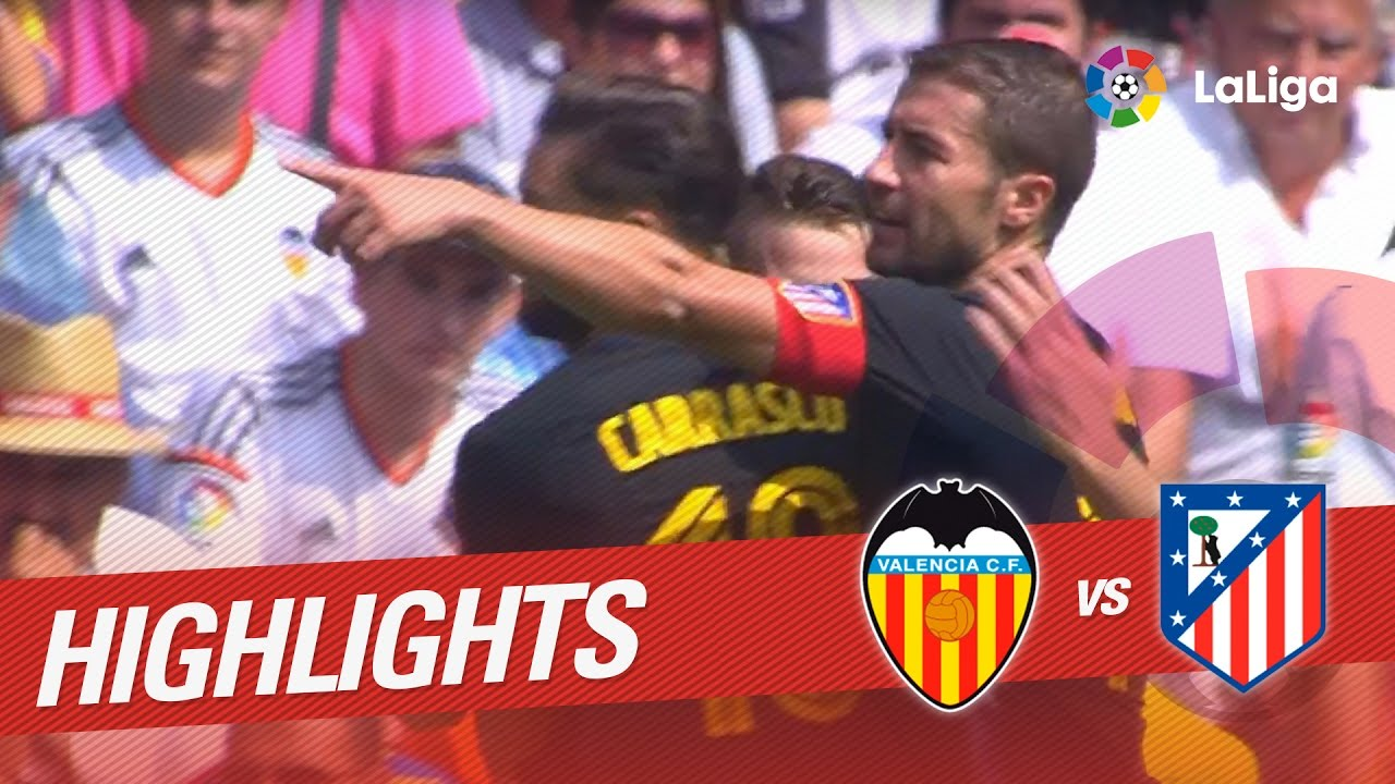 Resumen De Valencia Cf Vs Atlético De Madrid 0 2 Youtube