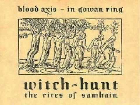 Blood Axis & In Gowan Ring & Witch-Hunt - The Rites Of Samhain