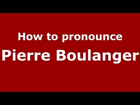 How to pronounce Pierre Boulanger FrenchFrance  PronounceNames.com