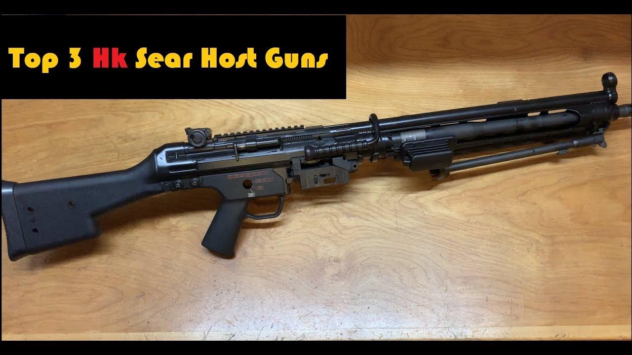 Top 3 Favorite Full Auto HK Sear Host Guns