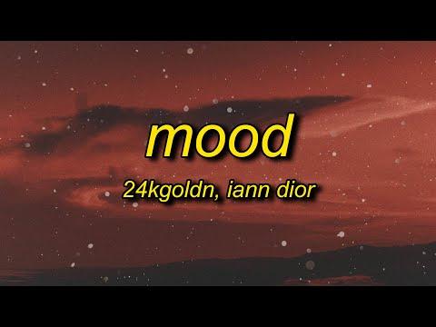 24kGoldn – Mood (Lyrics) ft. Iann Dior | why you always in a mood