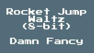 Repeat youtube video Rocket Jump Waltz (8-bit) - Valve - Damn Fancy