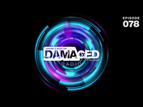 Jordan Suckley Pres. Damaged Radio Episode 78 #DMGDR78
