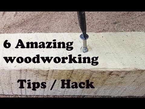 6 Amazing woodworking tips / Hacks