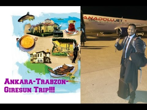 "My Trip from Ankara to Trabzon-Giresun. Part""1""!!!"