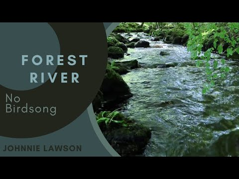 8 Hours Nature Sounds Waterfall River Relaxation Meditation Johnnie Lawson W:O Birdsong Slish Wood S
