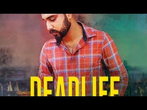 Dead Life | (Full Song) | Aman Sandhu | New Punjabi Songs 2018 | Latest Punjabi Songs 2018