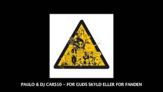 Paulo & DJ Cars10 - For Guds Skyld Eller For Fanden