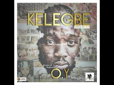 O.Y KELEGBE (PRODUCED BY O.Y) AUDIO @oyproductions
