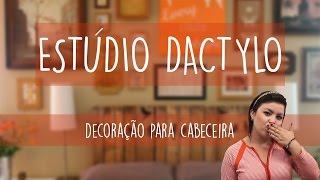 Estúdio Dactylo - Decoração para Cabeceira