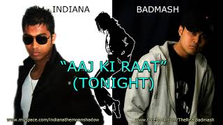 Badmash | Hindi Rap Guru | ft. Indiana - Aaj Ki Raat (Tonight 2009)
