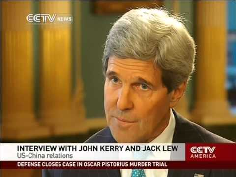 CCTVNews Interview with John Kerry and Jack Lew