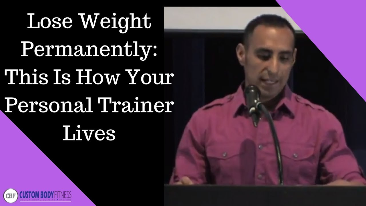 Lose Weight Permanently: This Is How Your Personal Trainers Stays Healthy