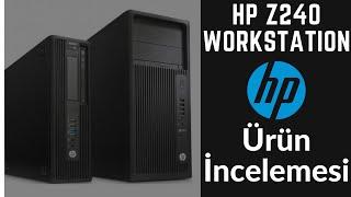 HP Z240 Workstation - Ürün İncelemesi