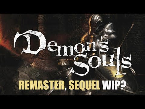 Demon's Souls Remaster Or Sequel In The Works?