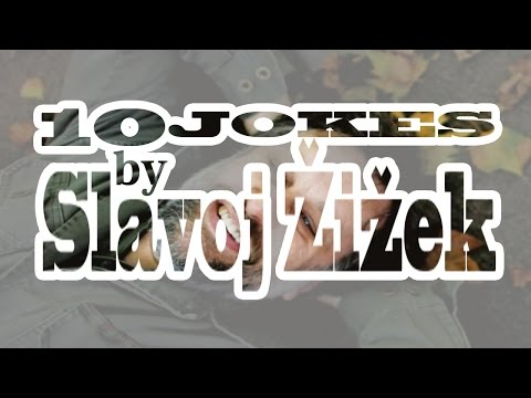 10 Jokes by Slavoj Žižek (dirty, sexist, racist, and so on and so on)