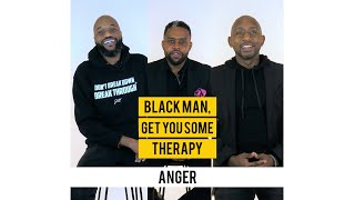 Anger Episode - Black Man, Get You Some Therapy